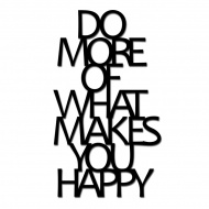 Napis 3D na ścianę DekoSign DO MORE OF WHAT MAKES YOU HAPPY czarny
