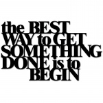 Napis 3D na ścianę DekoSign THE BEST WAY TO GET SOMETHING DONE IS TO BEGIN czarny