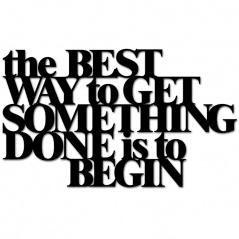 Napis 3D na ścianę DekoSign THE BEST WAY TO GET SOMETHING DONE IS TO BEGIN czarny