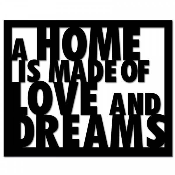 Napis na ścianę DekoSign A HOME IS MADE OF LOVE AND DREAMS czarny HLD1-1