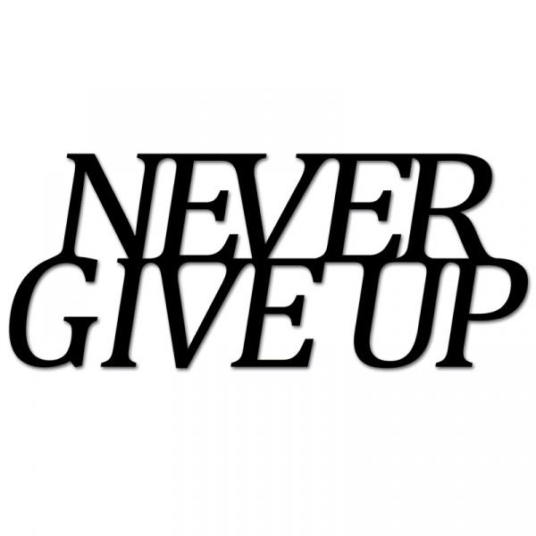 Napis na ścianę DekoSign NEVER GIVE UP czarny NGU1-1