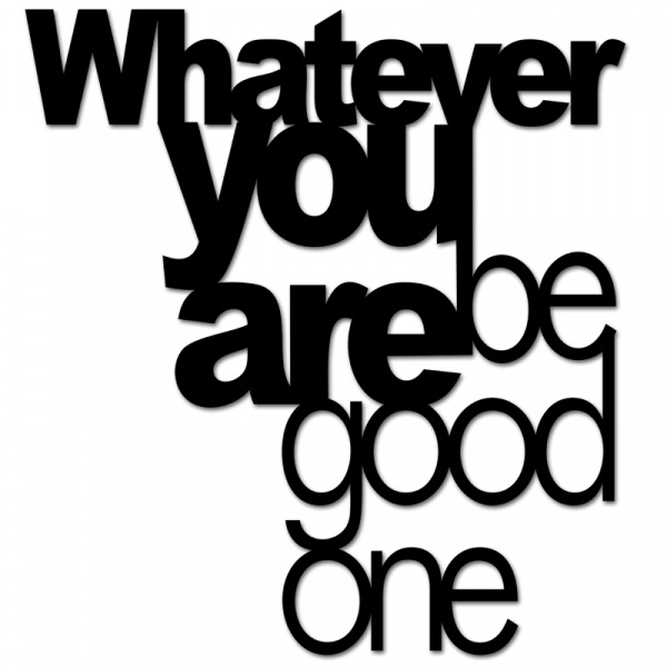 Napis na ścianę DekoSign WHATEVER YOU ARE BE GOOD ONE czarny BGO1-1
