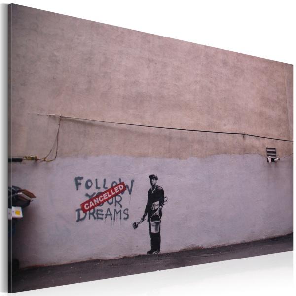 Obraz - Podążaj za marzeniami: Anulowano (Banksy) (60x40 cm) A0-N1812